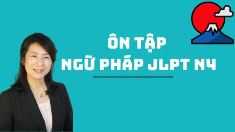 Ôn tập Ngữ pháp JLPT N4 và bài tập thực hành