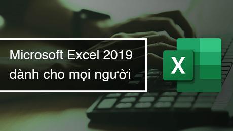 Microsoft Excel 2019 dành cho mọi người