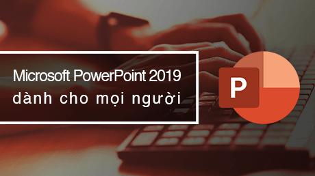 Microsoft PowerPoint 2019 dành cho mọi người